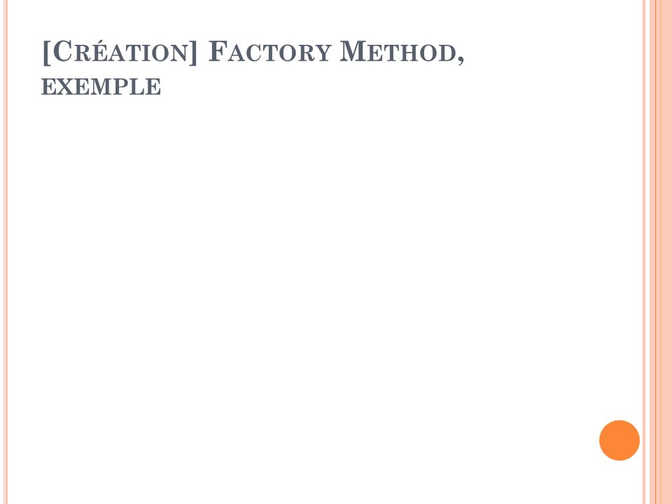 [Création] Factory Method, exemple